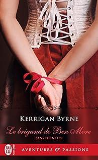 Sans foi ni loi, tome 1 : Le brigand de Ben More par Kerrigan Byrne