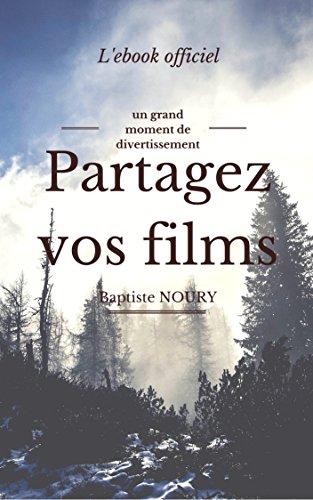 Partagez vos films, l'ebook officiel (livre cinéma)