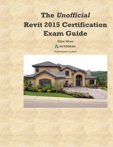 The Unofficial Revit2015 Certification Guide