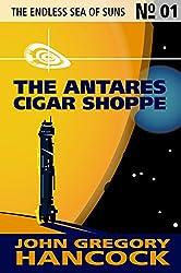 The Antares Cigar Shoppe (The Endless Sea of Suns Book 1)
