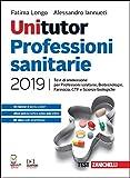 Unitutor professioni sanitarie 2019. Test di ammissione per professioni sanitarie, biotecnologie, farmacia, CTF, scienze biologiche. Con app. Con e-book