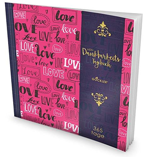 GOCKLER® Dankbarkeits-Tagebuch: 365 Tage Erfolgs Journal für mehr Achtsamkeit, Gelassenheit & Glück im Leben +++ NEUE AUFLAGE mit glänzendem Softcover +++ DesignArt.: Love
