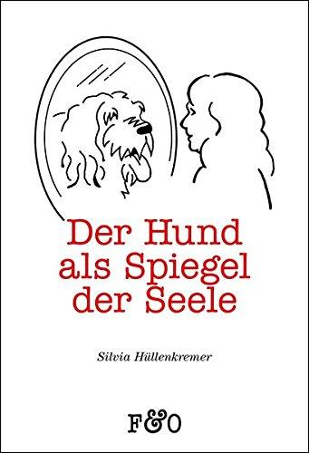 Der Hund als Spiegel der Seele: Worauf uns unsere Hunde aufmerksam machen