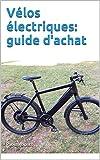 Vélos électriques: guide d'achat...