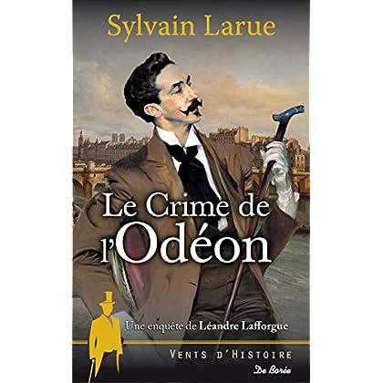Le crime de l'Odéon : Une enquête de Léandre Lafforgue