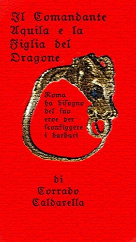 Il Comandante Aquila e la figlia del dragone: Roma ha bisogno del suo eroe per sconfiggere i Barbari.