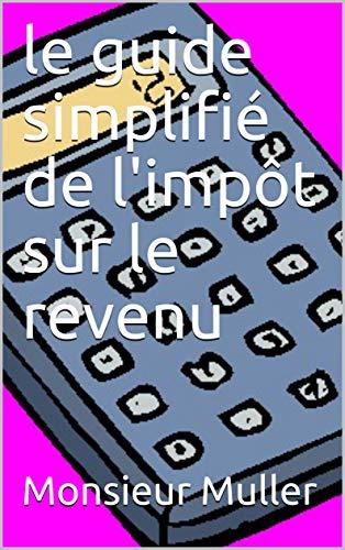 Couverture du livre le guide simplifié de l'impôt sur le revenu
