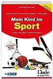 Mein Kind im Sport: Alles was Eltern wissen müssen