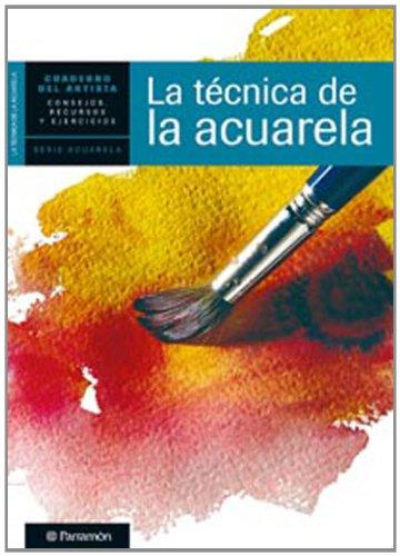 CUADERNO DEL ARTISTA, LA TECNICA DE LA ACUARELA (Cuadernos del artista) por EQUIPO PARRAMON