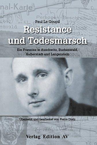 Buchseite und Rezensionen zu 'Résistance und Todesmarsch: Ein Franzose in Buchenwald, Halberstadt und Langenstein' von Paul Le Goupil