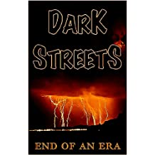 End Of An Era (Dark Streets)