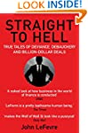 Straight to Hell: True Tales of Devia...