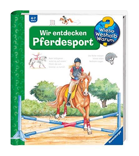 Wir entdecken Pferdesport (Wieso? Weshalb? Warum?, Band 59)