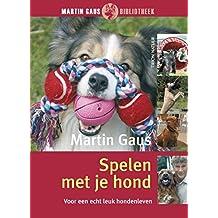 Spelen met je hond: houd je hond actief en gezond (Martin Gaus bibliotheek)