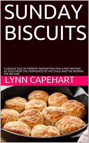 SUNDAY BISCUITS: A UNIQUE TALE OF PRESENT REDEMPTION FOR A PAST MISTAKE AS TOLD FROM THE VIEWPOINTS OF THE CHILD AND THE WOMAN SHE BECAME (English Edition) Down Quilt Shop