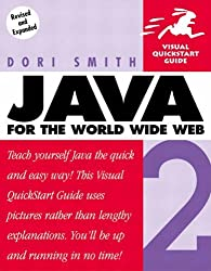 Java 2 for the World Wide Web (Visual QuickStart Guides) by Dori Smith (2002-02-21)