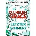 Matthew J. Arlidge: D.I. Helen Grace: Letzter Schmerz
