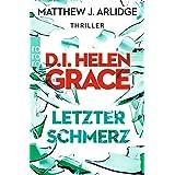 D.I. Helen Grace: Letzter Schmerz (Ein Fall für Helen Grace, Band 5)