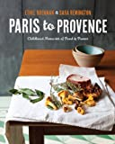 Paris to Provence: Childhood Memories of Food & France (English Edition)