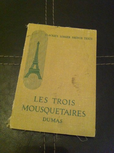 Les trois mousquetaires (Blackie's Longer French Texts)