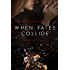 When Fates Collide (When Fates Collide Series Book 1)