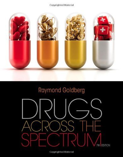Drugs Across the Spectrum 7th by Goldberg, Raymond (2013) Paperback