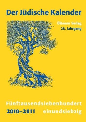 Jüdischer Kalender: Der Jüdische Kalender 2010-2011: Fünftausendsiebenhunderteinundsiebzig