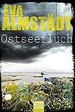 Ostseefluch: Pia Korittkis achter Fall. Kriminalroman (Kommissarin Pia Korittki, Band 8)