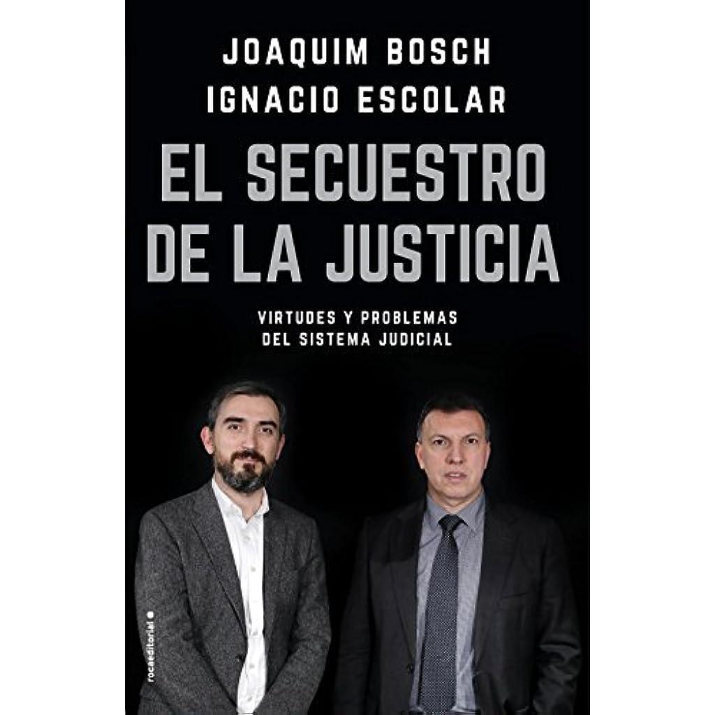 El secuestro de la justicia: Virtudes y problemas del sistema judicial ( Eldiario.es)