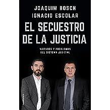 El secuestro de la justicia: Virtudes y problemas del sistema judicial (Eldiario.es)