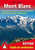 Mont Blanc - Les 50 plus belles randonnées. Avec toutes les étapes du Tour du Mont Blanc.