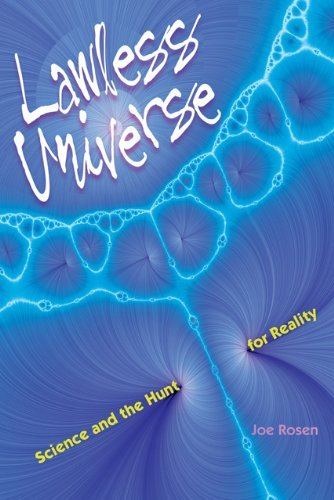 Lawless Universe: Science and the Hunt for Reality by Joe Rosen (2010-06-21)