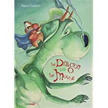 The dragon and the mouse. Ediz. a colori