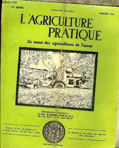 L'AGRICULTURE PRATIQUE - JUILLET 1950 - Le marché de la viande s'oriente vers l'exportation - faut il suspendre les versements des cotisations aux caisses assurances sociales agricoles par Abel Beckerich - les fermes en Illinois et Wisconsin etc. par COLLECTIF
