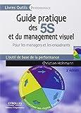 Guide pratique des 5S et du management visuel : Pour les managers et les encadrants by Christian Hohmann (2010-01-14)