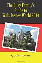 The Busy Family's Guide to Walt Disney World 2014