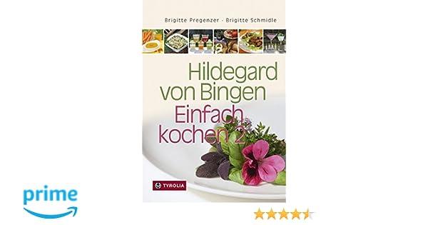 Hildegards Sommerküche : Hildegard von bingen u2013 einfach kochen 2: 250 neue gesunde rezepte