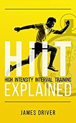 HIIT - High Intensity Interval Training Explained (English Edition)