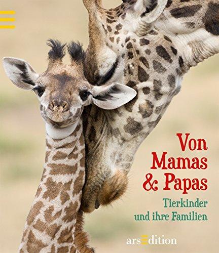 Download Von Mamas & Papas: Tierkinder und ihre Familien