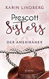 Der Amerikaner: Prescott Sisters 4 - Liebesroman