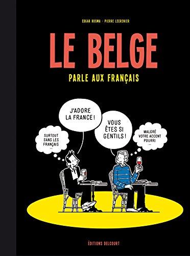 Le Belge T3 - Le Belge parle aux Français par Edgar Kosma