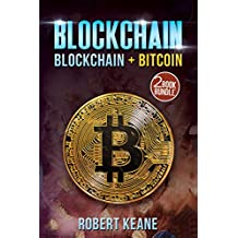 Blockchain: This Book Includes - Blockchain AND Bitcoin - A Two Book Bundle (Master The Blockchain Technology And The Currency Of The Future) (English Edition)
