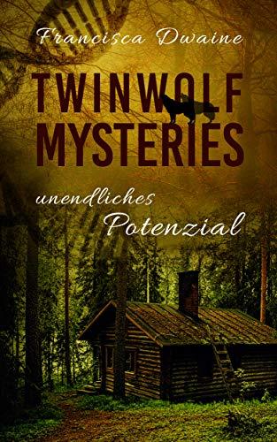 Twinwolf Mysteries - Unendliches Potenzial