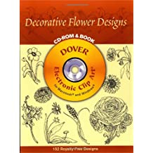 Decorative Flower Designs [With CDROM] (Dover Electronic Clip Art)