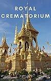 The Royal Crematorium Rama IX King : Photo Book (English Edition)