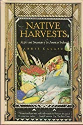 Native Harvests: Recipes and Botanicals of the American Indian by Barrie Kavasch (1977-04-03)