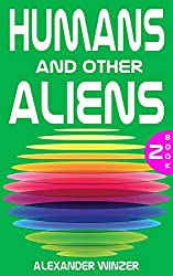 Humans and other Aliens: Book 2