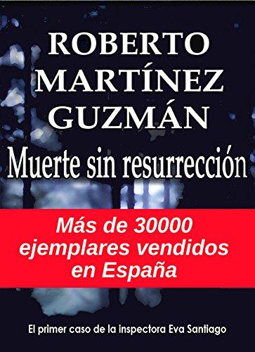Muerte sin resurrección  (Eva Santiago nº 1) por Roberto Martínez Guzmán
