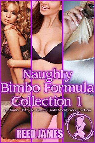 naughty-bimbo-formula-collection-1-a-bimbo-hot-wife-harem-body-modification-erotica-english-edition