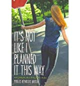 [ IT'S NOT LIKE I PLANNED IT THIS WAY ] It's Not Like I Planned It This Way By Naylor, Phyllis Reynolds ( Author ) Oct-2010 [ Paperback ]